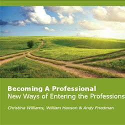 Becoming A Professional: New Ways of Entering the Professions