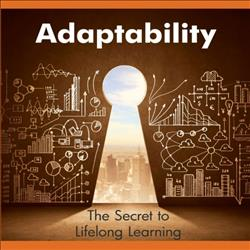 Adaptability: The Secret to Lifelong Learning [digital]