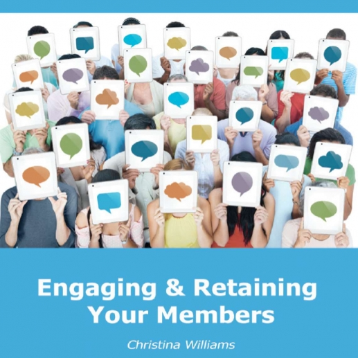 Engaging & Retaining Your Members (2013)