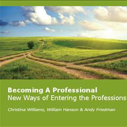 Becoming A Professional: New Ways of Entering the Professions [digital]